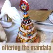 Offering the Mandala   In-person image
