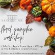 Floral Pumpkin Workshop - Wednesday 13th October image