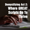 Demystifying Act 2: Where GREAT Scripts Go To Thrive image