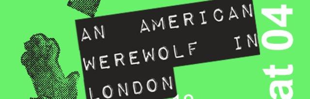 Base Camp World of Horror:  An American Werewolf in London