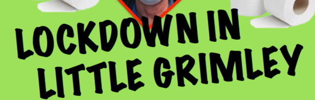 Perranporth Players : 'Lockdown in Little Grimley'
