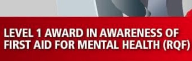 LEVEL 1 AWARD IN AWARENESS OF FIRST AID FOR MENTAL HEALTH (RQF)