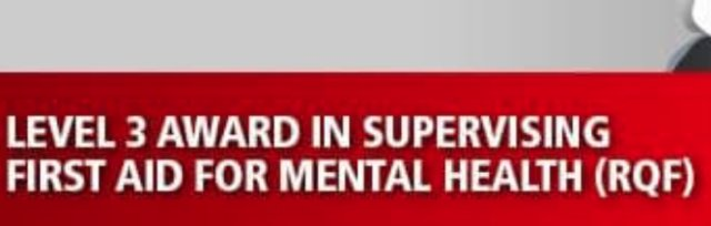 LEVEL 3 AWARD IN SUPERVISING FIRST AID FOR MENTAL HEALTH