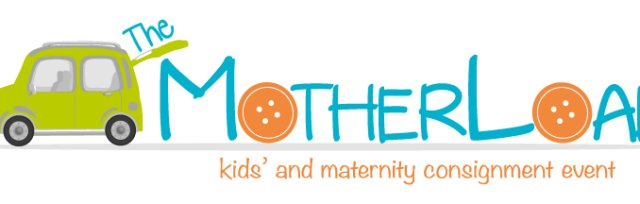 The MotherLoad Kids, Teen and Maternity Consignment Event