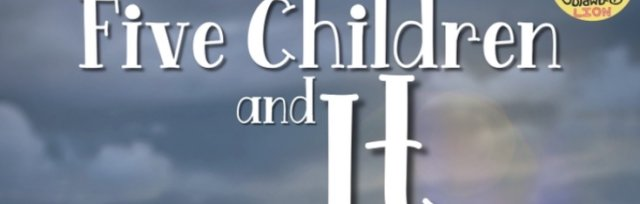 Five Children and It - Theatre At The Mill - SOLD OUT