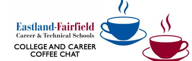 College & Career Coffee Chat with Eastland-Fairfield CTS and At The Core in Pickerington