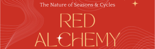 Red Alchemy The Nature of Seasons & Cycles