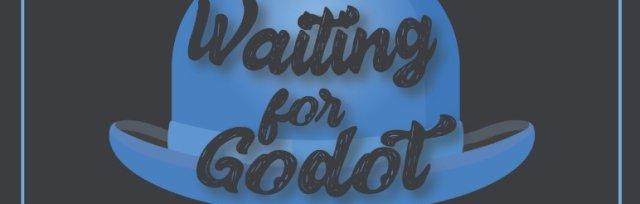 Waiting for Godot- Doors at 7, Show at 7:30 pm