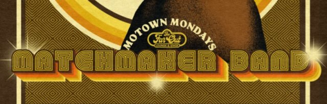Motown Mondays w/ Matchmaker Band