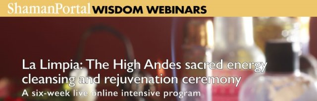La Limpia - The High Andes Sacred energy cleansing and rejuvenation ceremony - A 6-week online program with Itzhak Beery