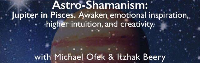 Astro-Shamanism: Jupiter in Pisces. Awaken emotional inspiration, higher intuition, and creativity