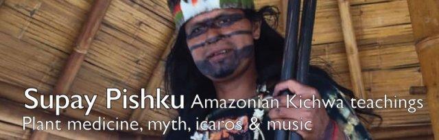 Amazonian Kichwa teachings with Supay Pishku