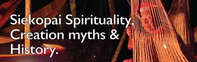 Siekopai - Spirituality, Creation Myths and History