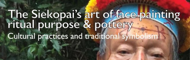 The Siekopai's art of face painting - cultural practices and traditional symbolism