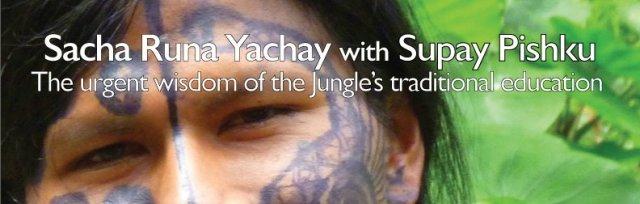 Sacha Runa Yachay with Supay Pishku