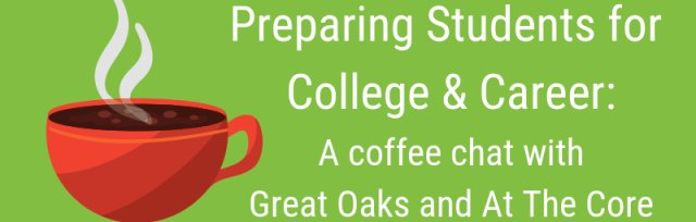 Preparing Students for College & Career: A coffee chat with Great Oaks Career Campuses in Deerfield Township