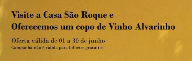 Casa São Roque   Visita à Casa e oferta de Copo de Vinho Alvarinho
