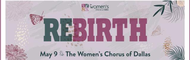 REBIRTH: Virtual Mother's Day Mini-Concert by The Women's Chorus of Dallas