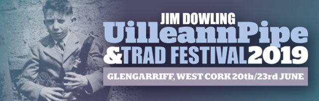 Jim Dowling Uileann Pipe & Trad Festival