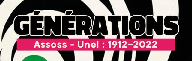Générations ASSOSS – UNEL : 1912-2022