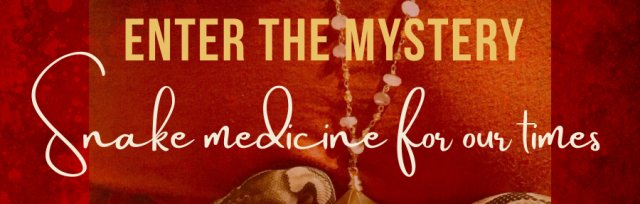 Enter the Mystery- Snake Medicine for our Times, an intimate retreat for restoration, transformation & renewal