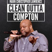 """Mark Christopher Lawrence """"Clean Outta Compton"""" image"""