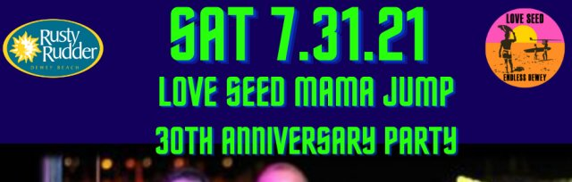 Love Seed Mama Jump- 30th Anniversary Party
