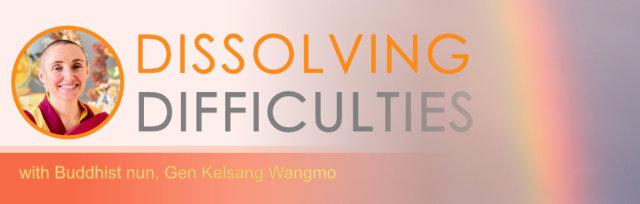 DISSOLVING DIFFICULTIES