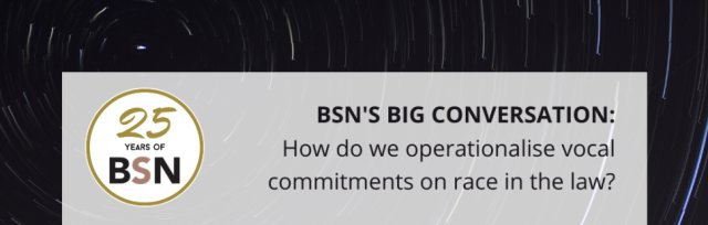 BSN's Big Conversation on Racial Diversity in the Law – How do we operationalise vocal commitments on race in the law?