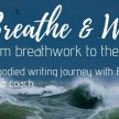 Breathe & Write- from breathwork to the page- an embodied writing journey with Eva Weaver, coach & author image