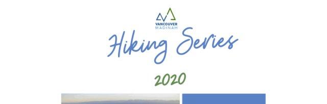 Vancouver Madinah: Hiking Series 2020