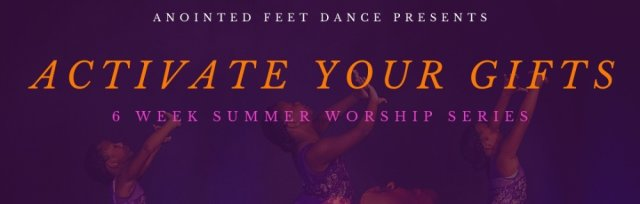Anointed Feet Presents: Activate Your Gifts