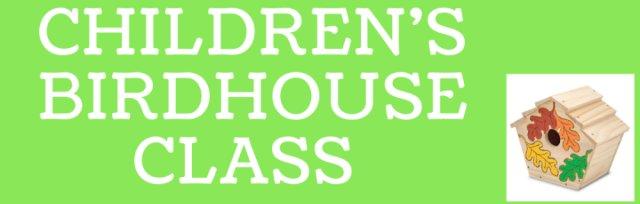 Kid's Birdhouse Class