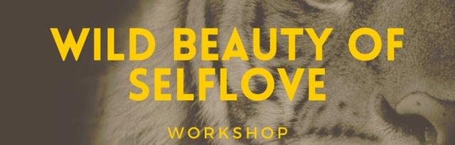 Wild beauty of Selflove   Workshop