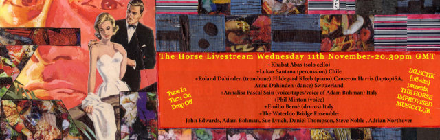 THE HORSE IMPROVISED MUSIC CLUB (Online - November)