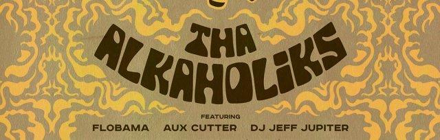 Tha Alkaholiks w/ DJ Jeff Jupiter, Aux Cutter and Flobama