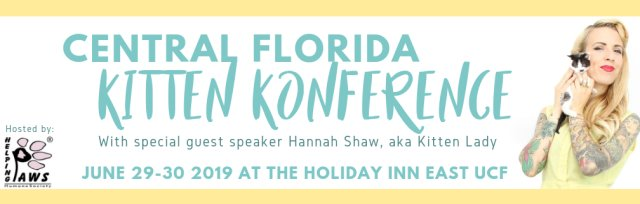 Central Florida Kitten Konference, Featuring the Kitten Lady - Hannah Shaw