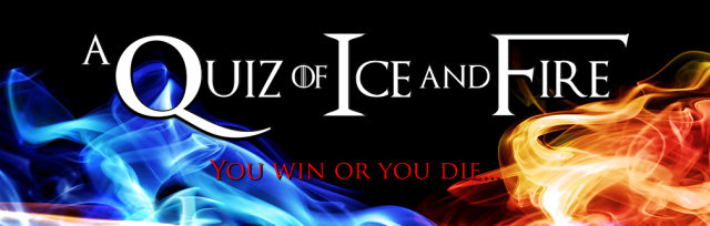 A Quiz of Ice And Fire