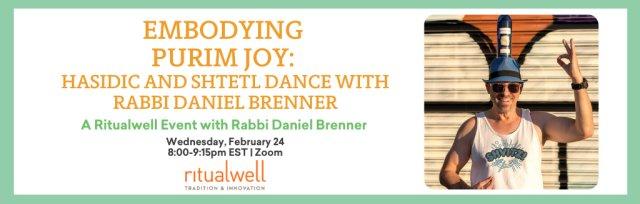 Embodying Purim Joy: Hasidic and Shtetl Dance with Rabbi Daniel Brenner