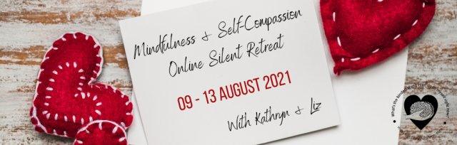 Mindfulness & Self-Compassion Silent Retreat – (MSCSR 7.0) – 5 Days - ONLINE - August 2021
