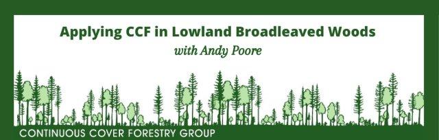 Applying CCF in Lowland Broadleaved Woods - Webinar with Andy Poore