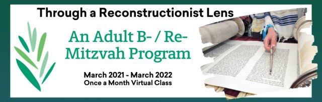 Through a Reconstructionist Lens: An Adult B- / Re- Mitzvah Program