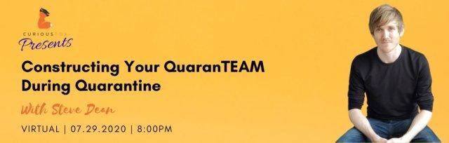 Curious Fox Presents: Constructing Your QuaranTEAM During Quarantine with Steve Dean
