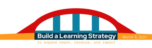 Build a Learning Strategy to Expand Reach, Revenue, and Impact
