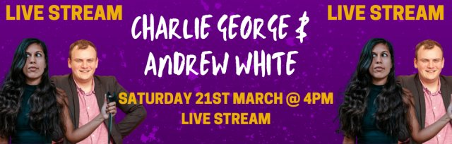Charlie George & Andrew White @ GIGFEST (Live Stream)