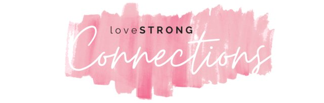 loveSTRONG Connections, January 7, 2021