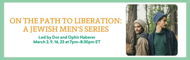 On the Path to Liberation: A Jewish Men's Series