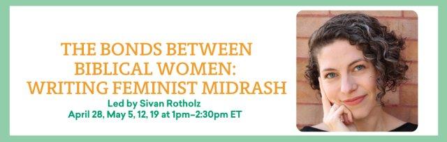 The Bonds Between Biblical Women: Writing Feminist Midrash