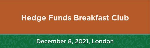 Hedge Funds Breakfast Club December 2021 Meeting