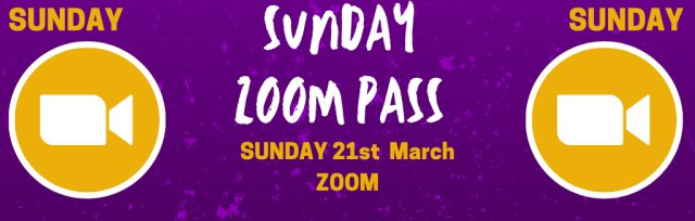 Sunday Zoom Pass @  [SOLD OUT]
